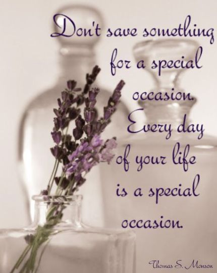 EVERY DAY IS A SPECIAL OCCASION